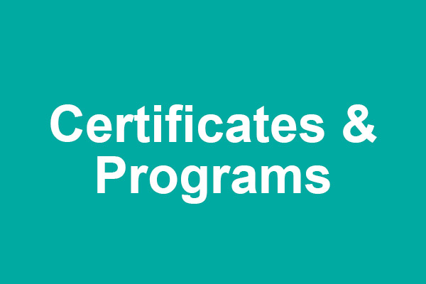 Certificates and Programs